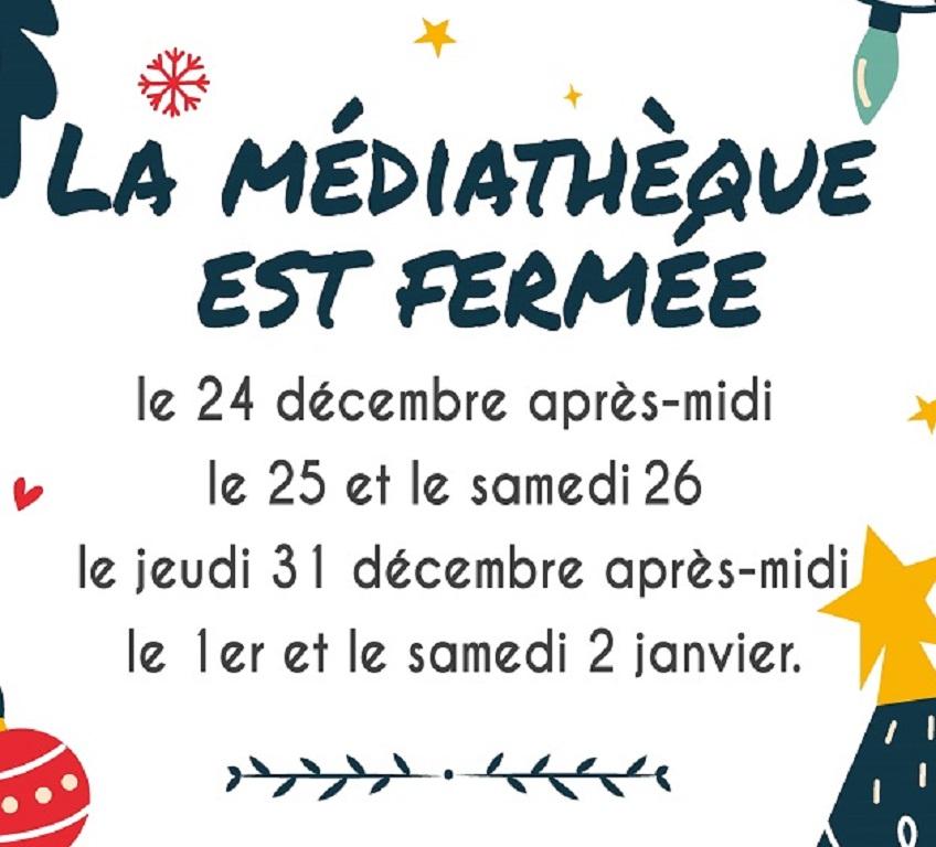 Fermeture fêtes 24 (après-midi), 25 et 26 décembre, 31 décembre (après-midi), 1er et 2 janvier